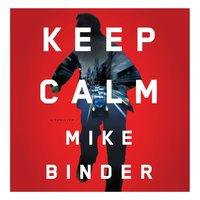Keep Calm - Mike Binder - audiobook