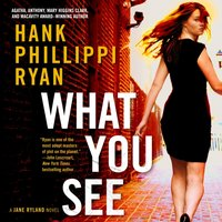 What You See - Hank Phillippi Ryan - audiobook