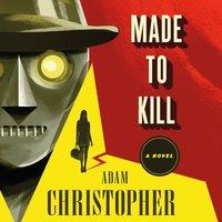 Made to Kill - Adam Christopher - audiobook