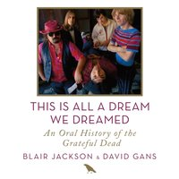 This Is All a Dream We Dreamed - Blair Jackson - audiobook