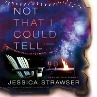 Not That I Could Tell - Jessica Strawser - audiobook