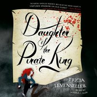 Daughter of the Pirate King - Tricia Levenseller - audiobook