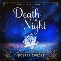 Death and Night - Roshani Chokshi - audiobook