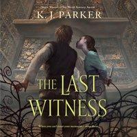 Last Witness - K. J. Parker - audiobook