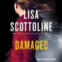 Damaged - Lisa Scottoline - audiobook