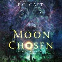 Moon Chosen - P. C. Cast - audiobook