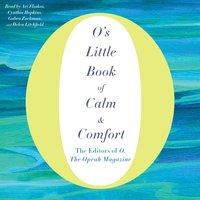 O's Little Book of Calm & Comfort - Ari Fliakos - audiobook