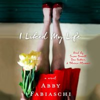 I Liked My Life - Abby Fabiaschi - audiobook