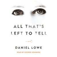 All That's Left to Tell - Daniel Lowe - audiobook