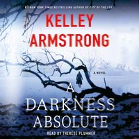 Darkness Absolute - Kelley Armstrong - audiobook