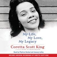 My Life, My Love, My Legacy - Coretta Scott King - audiobook