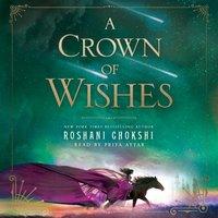 Crown of Wishes - Roshani Chokshi - audiobook