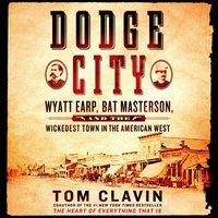 Dodge City - Tom Clavin - audiobook