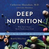 Deep Nutrition - M.D. Catherine Shanahan - audiobook