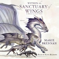 Within the Sanctuary of Wings - Marie Brennan - audiobook