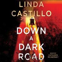 Down a Dark Road - Linda Castillo - audiobook