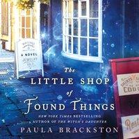 Little Shop of Found Things - Paula Brackston - audiobook