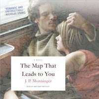 Map That Leads to You - J. P. Monninger - audiobook