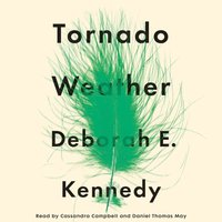 Tornado Weather - Deborah E. Kennedy - audiobook