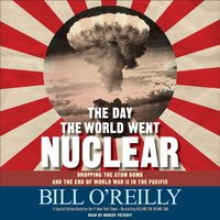 Day the World Went Nuclear - Bill O'Reilly - audiobook