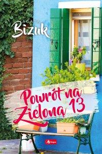 Powrót na Zieloną 13 - Agata Bizuk - ebook