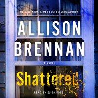 Shattered - Allison Brennan - audiobook