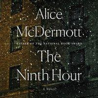 Ninth Hour - Alice McDermott - audiobook