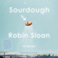Sourdough - Robin Sloan - audiobook