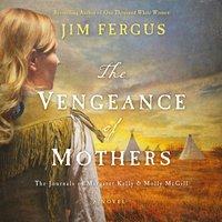 Vengeance of Mothers - Jim Fergus - audiobook