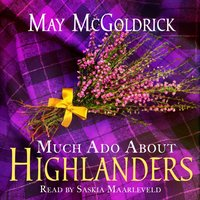 Much Ado About Highlanders - May McGoldrick - audiobook