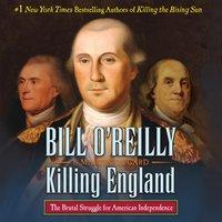 Killing England - Bill O'Reilly - audiobook