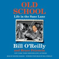 Old School - Bill O'Reilly - audiobook