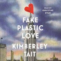 Fake Plastic Love - Kimberley Tait - audiobook