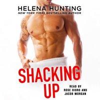 Shacking Up - Helena Hunting - audiobook