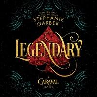 Legendary - Stephanie Garber - audiobook