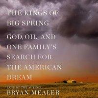 Kings of Big Spring - Bryan Mealer - audiobook