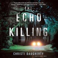 Echo Killing - Christi Daugherty - audiobook