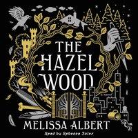 Hazel Wood - Melissa Albert - audiobook