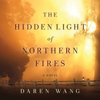 Hidden Light of Northern Fires - Daren Wang - audiobook