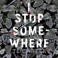 I Stop Somewhere - TE Carter - audiobook