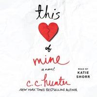 This Heart of Mine - C. C. Hunter - audiobook