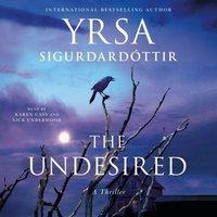Undesired - Yrsa Sigurdardottir - audiobook