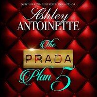 Prada Plan 5 - Ashley Antoinette - audiobook