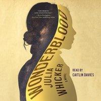 Wonderblood - Julia Whicker - audiobook