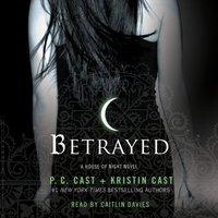 Betrayed - P. C. Cast - audiobook