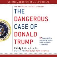 Dangerous Case of Donald Trump - Bandy X. Lee - audiobook