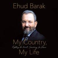 My Country, My Life - Ehud Barak - audiobook