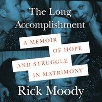 Long Accomplishment - Rick Moody - audiobook