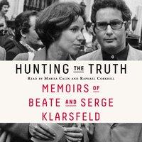 Hunting the Truth - Beate Klarsfeld - audiobook
