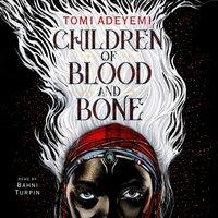 Children of Blood and Bone - Tomi Adeyemi - audiobook